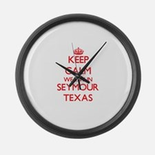 Keep calm we live in Seymour Texa Large Wall Clock