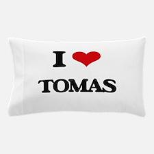 I Love Tomas Pillow Case