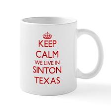 Keep calm we live in Sinton Texas Mugs