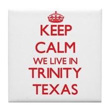 Keep calm we live in Trinity Texas Tile Coaster