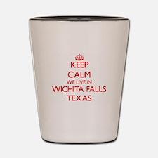 Keep calm we live in Wichita Falls Texa Shot Glass
