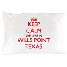 Keep calm we live in Wills Point Texas Pillow Case