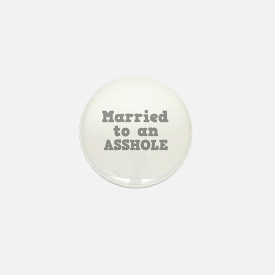 Married to an Asshole Mini Button