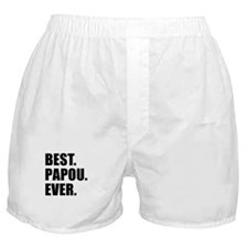 Best. Papou. Ever. Boxer Shorts