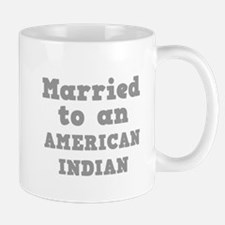 Married to an American Indian Mug