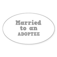 Married to an Adoptee Oval Decal