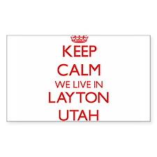 Keep calm we live in Layton Utah Decal