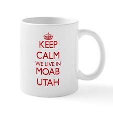 Keep calm we live in Moab Utah Mugs
