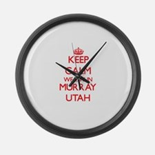 Keep calm we live in Murray Utah Large Wall Clock