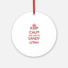 Keep calm we live in Sandy Utah Ornament (Round)