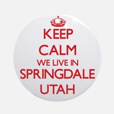 Keep calm we live in Springdale U Ornament (Round)
