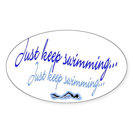 Just keep swimming Oval Sticker