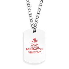 Keep calm we live in Bennington Vermont Dog Tags