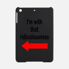 Im with that ridiculousness Funny iPad Mini Case