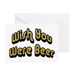 Wish You Were Beer Greeting Cards (Pk of 10)