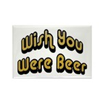 Wish You Were Beer Rectangle Magnet