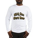 Wish You Were Beer Long Sleeve T-Shirt