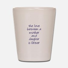 Mother Daughter Love Shot Glass