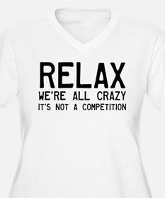 Relax, We're All T-Shirt
