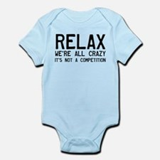 Relax, We're All Crazy Infant Bodysuit