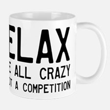 Relax, We're All Crazy Mug