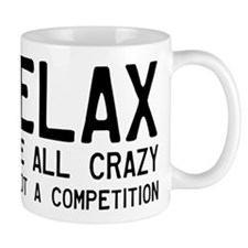 Relax, We're All Crazy Small Mug