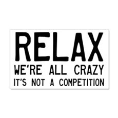 Relax, We're All Crazy Wall Decal