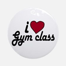 I Love Gym class (Back to School) Ornament (Round)
