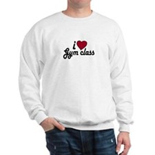 I Love Gym class (Back to School) Sweatshirt