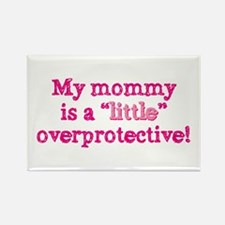 Mommy Is A Little Overprotective Rectangle Magnets