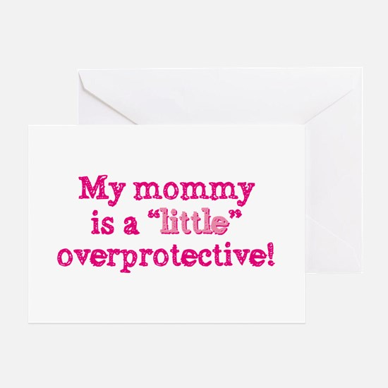Mommy is a little overprotective pk Greeting Card