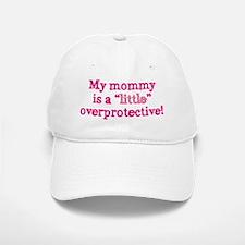 Mommy is a little overprotective pk Baseball Baseball Cap