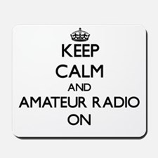 Keep calm and Amateur Radio ON Mousepad