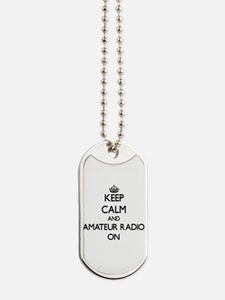 Keep calm and Amateur Radio ON Dog Tags