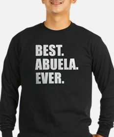Best. Abuela. Ever. Long Sleeve T-Shirt