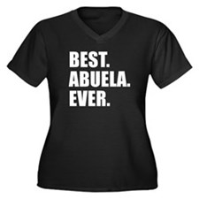 Best. Abuela. Ever. Plus Size T-Shirt