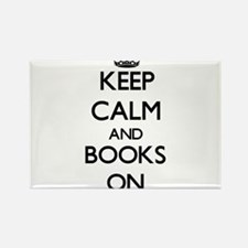 Keep calm and Books ON Magnets