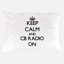 Keep calm and Cb Radio ON Pillow Case