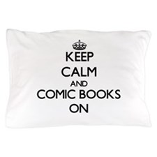 Keep calm and Comic Books ON Pillow Case