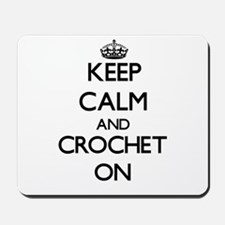 Keep calm and Crochet ON Mousepad