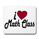I Love Math Class (Back to School) Mousepad