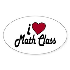 I Love Math Class (Back to School) Oval Decal