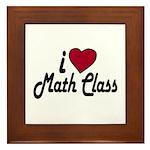 I Love Math Class (Back to School) Framed Tile