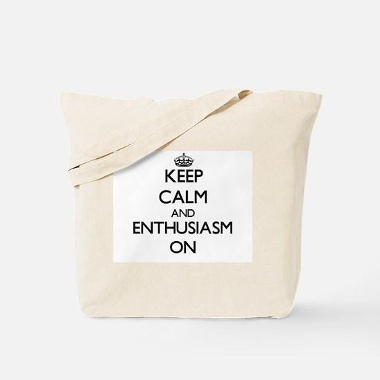 Keep calm and Enthusiasm ON Tote Bag