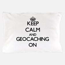Keep calm and Geocaching ON Pillow Case