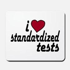 I Love Standardized Tests Mousepad