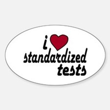 I Love Standardized Tests Oval Decal