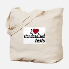 I Love Standardized Tests Tote Bag