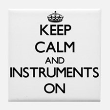 Keep calm and Instruments ON Tile Coaster