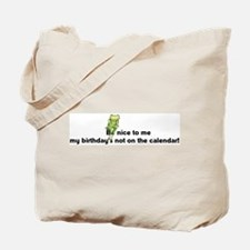 Be Nice To Me... Tote Bag